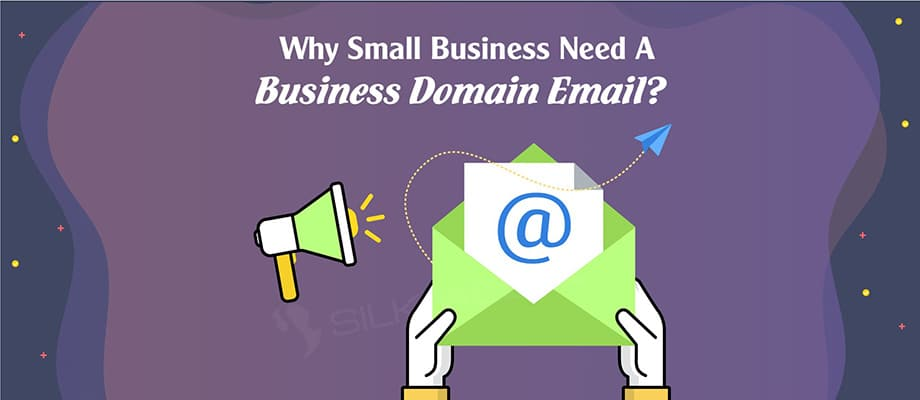 Why Small Busines Need A Business Domain Email 920x400_silk media web services